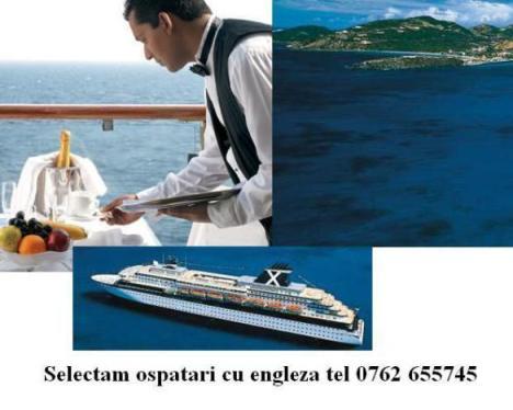 Selectam ospatari pe vase de croaziera , engleza fluent tel 0762 655745